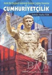 Orion Kitabevi - Akademik Kitaplar - Cumhuriyetçilik Tarihi ve Teorisi