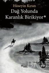Sel Yayıncılık - Dağ Yolunda Karanlık Birikiyor