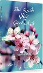 Mana Kitap - Dal Kırıldı Şiir Çiçek Açtı
