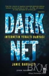 Timaş Yayınları - Dark Net: İnternetin Yeraltı Dünyası