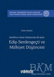On İki Levha Yayınları - Darülfünun Hukuk Fakültesinden Bir Sayfa: Edip Serdengeçti ve Mülkiyet Düşüncesi