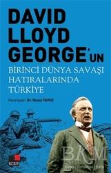 Kesit Yayınları - David Lloyd George'un Birinci Dünya Savaşı Hatıralarında Türkiye