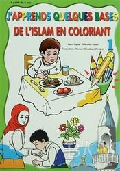 Uysal Yayınevi - De L'Islam En Coloriant - J'Apprends Quelques Bases 1