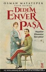 Timaş Yayınları - Dedem Enver Paşa