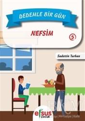 Efsus Yayınları - Dedemle Bir Gün 5 - Nefsim