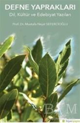 Hiperlink Yayınları - Defne Yapraklar Dil, Kültür ve Edebiyat Yazıları
