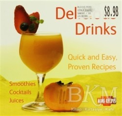 Flame Tree Publishing - Delicious Drinks: Quick and Easy, Proven Recipes