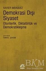 İletişim Yayınevi - Demokrasi Dışı Siyaset