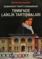 Yeniden Anadolu ve Rumeli Müdafaa-i Hukuk Yayınları - Demokrat Parti Döneminde TBMM'nde Laiklik Tartışmaları
