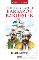 Aden Yayıncılık - Denizler Fatihi Barbaros Kardeşler