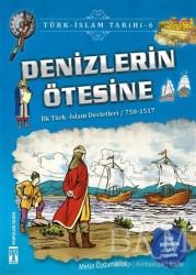 Genç Timaş - Denizlerin Ötesine / Türk - İslam Tarihi 6