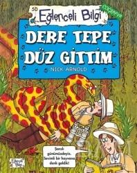 Eğlenceli Bilgi Yayınları - Dere Tepe Düz Gittim - Eğlenceli Bilgi Coğrafya 50