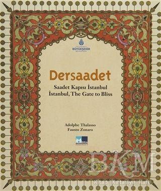 Dersaadet - Saadet Kapısı İstanbul - İstanbul, The Gate to Bliss