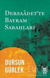 Timaş Yayınları - Tarih - Dersaadet'te Bayram Sabahları