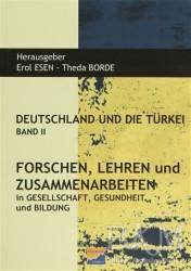 Siyasal Kitabevi - Deutschland und Die Türkei Band 2 Forschen Lehren und Zusammenarbeiten