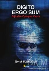 Beyaz Yayınları - Digito Ergo Sum - Dijitalim Öyleyse Varım
