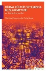 Hiperlink Yayınları - Dijital Kültür Ortamında Bilgi Hizmetleri ve Kütüphaneciler