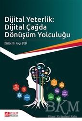Pegem Akademi Yayıncılık - Akademik Kitaplar - Dijital Yeterlik: Dijital Çağda Dönüşüm Yolculuğu
