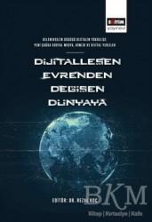 Eğitim Yayınevi - Bilimsel Eserler - Dijitalleşen Evrenden Değişen Dünyaya