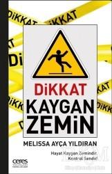 Ceres Yayınları - Dikkat Kaygan Zemin