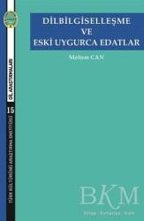Türk Kültürünü Araştırma Enstitüsü - Dilbilgiselleşme ve Eski Uygurca Edatlar