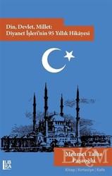 Libra Yayınları - Din, Devlet, Millet: Diyanet İşleri'nin 95 Yıllık Hikayesi