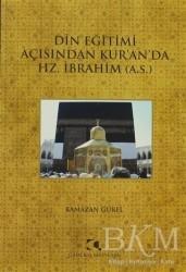 Çamlıca Yayınları - Din Eğitimi Açısından Kur'an'da Hz. İbrahim