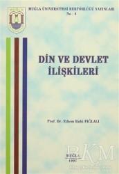 Muğla Üniversitesi Rektörlüğü Yayınları - Din ve Devlet İlişkileri