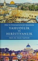 Marmara Üniversitesi İlahiyat Fakültesi Vakfı - Din ve Fenomenoloji Arasında Yahudilik ve Hıristiyanlık