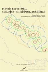 Paradigma Akademi Yayınları - Dinamik Bir Ortamda Yerleşim Stratejisindeki Değişimler