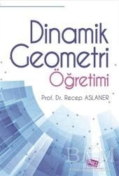 Anı Yayıncılık - Dinamik Geometri Öğretimi