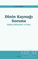 Araştırma Yayınları - Dinin Kaynağı Sorunu - Çağdaş Yaklaşımlar ve İslam