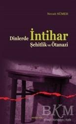 Ankara Okulu Yayınları - Dinlerde İntihar Şehitlik ve Ötanazi