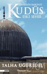 İnkılap Kitabevi - Dinlerin Başkenti Kudüs Eski Şehir