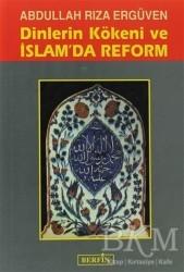 Berfin Yayınları - Dinlerin Kökeni ve İslam'da Reform