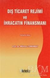 Hatiboğlu Yayınları - Dış Ticaret Rejimi ve İhracatın Finansmanı