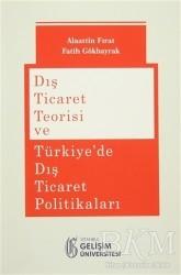 İstanbul Gelişim Üniversitesi Yayınları - Dış Ticaret Teorisi ve Türkiye'de Dış Ticaret Politikaları