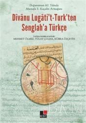 Kesit Yayınları - Divanu Lugati't-Turk'ten Senglah'a Türkçe