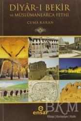 Ensar Neşriyat - Diyar-ı Bekir ve Müslümanlarca Fethi