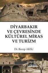 Akademisyen Kitabevi - Diyarbakır ve Çevresinde Kültürel Miras ve Turizm