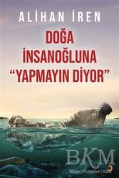 Cinius Yayınları - Doğa İnsanoğluna Yapmayın Diyor