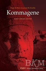 Kitabevi Yayınları - Doğu ile Batı Arasında Bir Krallık Kommagene
