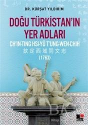 Kesit Yayınları - Doğu Türkistan'ın Yer Adları