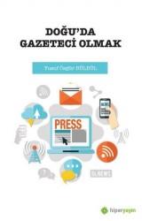 Hiperlink Yayınları - Doğu'da Gazeteci Olmak