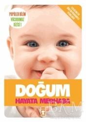 Timaş Çocuk - Doğum Hayata Merhaba