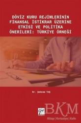 Gazi Kitabevi - Döviz Kuru Rejimlerinin Finansal İstikrar Üzerine Etkisi ve Politika Önerileri: Türkiye Örneği