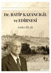 Hiperlink Yayınları - Dr. Ratip Kazancıgil ve Edirnesi