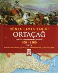 Timaş Yayınları - Tarih - Dünya Savaş Tarihi Cilt 1: Ortaçağ 500-1500