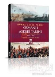 Timaş Yayınları - Tarih - Dünya Savaş Tarihi: Osmanlı Askeri Tarihi