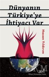 Truva Yayınları - Dünyanın Türkiye'ye İhtiyacı Var